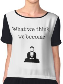 Buddhist Quote  - what we think we become Chiffon Top
