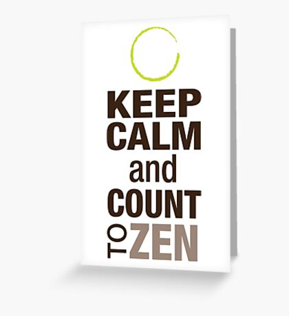 Keep Calm and Count To Zen Greeting Card