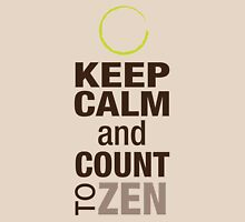 Keep Calm and Count To Zen Unisex T-Shirt