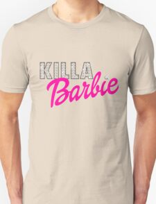 KILLA Barbie -- Playtime is Over! Unisex T-Shirt