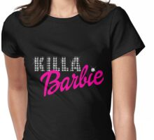 KILLA Barbie -- Playtime is Over! Womens Fitted T-Shirt