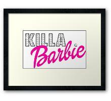 KILLA Barbie -- Playtime is Over! Framed Print