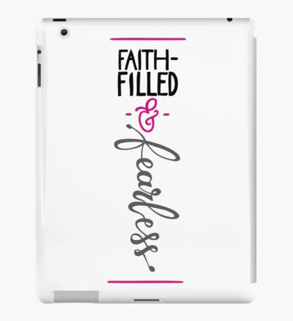 Faith-Filled & Fearless iPad Case/Skin