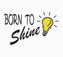 born to shine Kids Tee