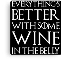 Tyrion Lannister Everything's Better With Some Wine Canvas Print