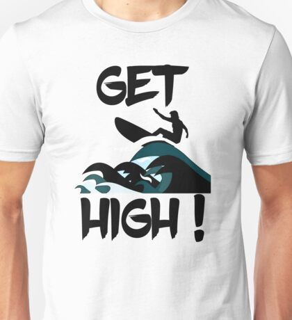 Get High! Surfer Silhouette Unisex T-Shirt