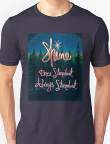 Shine; Once Stardust Always Stardust T-Shirt