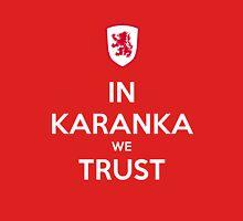 In Karanka We Trust - Middlesbrough Unisex T-Shirt