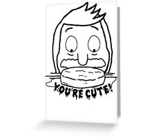 oh burger, you're cute Greeting Card