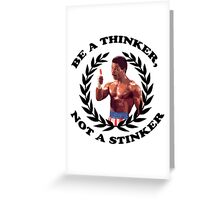 APOLLO CREED - BEA THINKER, NOT A STINKER Greeting Card