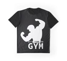 It's time to gym - Gym Motivational Quote Graphic T-Shirt