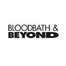 Bloodbath & Beyond by dismantledesign