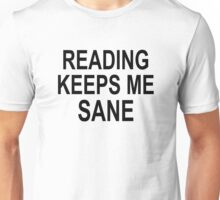 Reading Keeps Me Sane Unisex T-Shirt