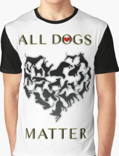 ALL DOGS MATTER Graphic T-Shirt