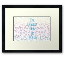 Happiest Place on Earth! Framed Print