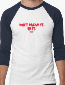 Don't Dream It, Be It. Men's Baseball ¾ T-Shirt