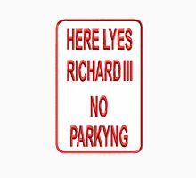 Here Lyes Richard III Unisex T-Shirt
