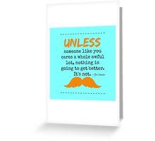 unless dr seuss Greeting Card