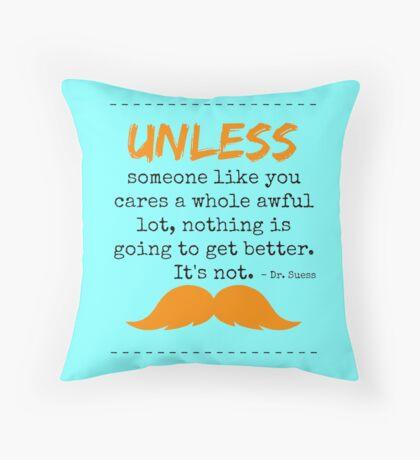 unless dr seuss Throw Pillow