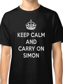Keep Calm and Carry on Simon Classic T-Shirt