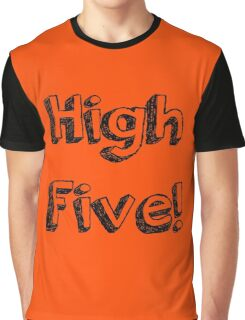 High Five! Graphic T-Shirt