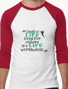 Only a Life Lived For Other is a Life Worthwhile Men's Baseball ¾ T-Shirt