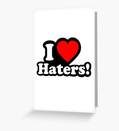 ICH LIEBE HATERS! Greeting Card