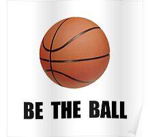 Be Ball Basketball Poster