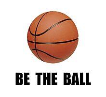 Be Ball Basketball Photographic Print