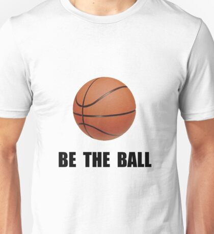 Be Ball Basketball Unisex T-Shirt