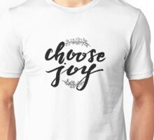 Choose Joy Unisex T-Shirt