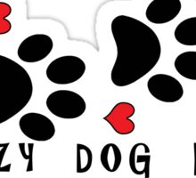 DOG PAWS LOVE CRAZY DOG LADY DOG PAW I LOVE MY DOG PET PETS PUPPY STICKER STICKERS DECAL DECALS Sticker