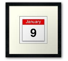 January 9th Framed Print