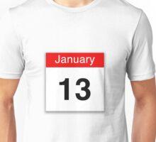 January 13 Unisex T-Shirt