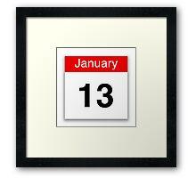 January 13 Framed Print