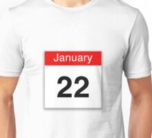 January 22nd Unisex T-Shirt