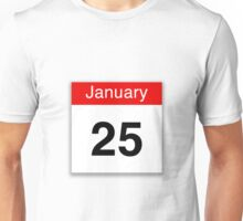 January 25th Unisex T-Shirt