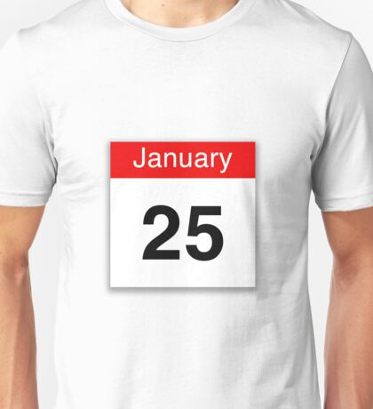 January 25th Unisex T-Shirt