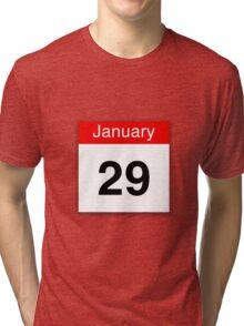 January 29th Tri-blend T-Shirt
