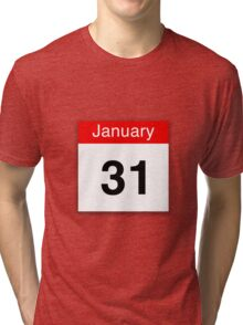 January 31st Tri-blend T-Shirt