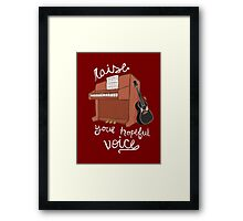 Raise Your Hopeful Voice Framed Print