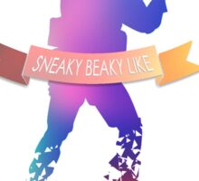 Sneaky Beaky Like!  Sticker