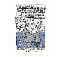 Welcome to Washington Island! Quit Yer Cryin'. Art Print