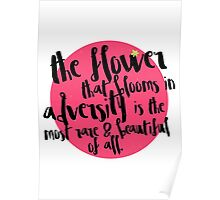 Flower That Blooms Poster