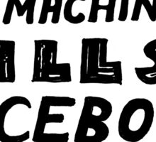 This Machine Kills Facebook Sticker