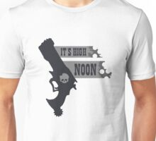 Its High Noon  Unisex T-Shirt