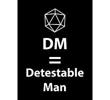 Dungeon Master = Detestable Man Photographic Print