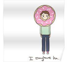 I Doughnut know Poster