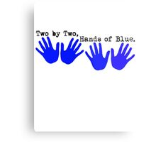 Two by Two, Hands of Blue. Metal Print