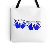 Two by Two, Hands of Blue. Tote Bag